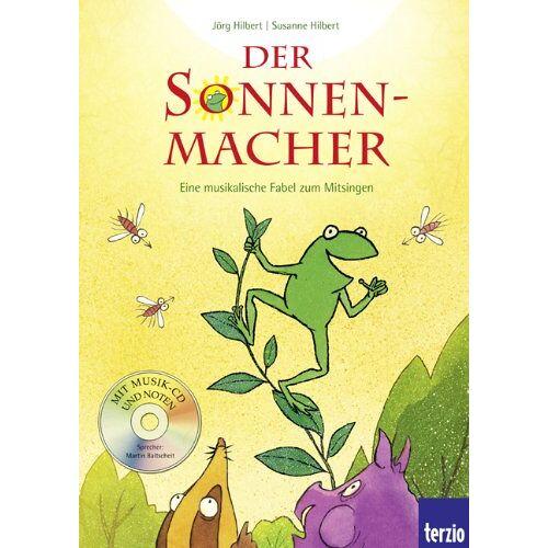 Jörg Hilbert - Der Sonnenmacher - Eine musikalische Fabel zum Mitsingen - Preis vom 03.05.2021 04:57:00 h