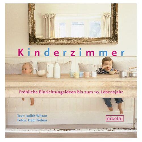 Judith Wilson - Kinderzimmer. Fröhliche Einrichtungsideen bis zum 10. Lebensjahr - Preis vom 18.04.2021 04:52:10 h