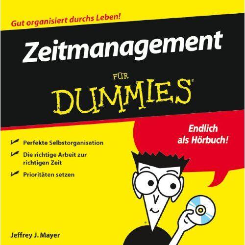 Mayer, Jeffrey J. - Zeitmanagement für Dummies Hörbuch - Preis vom 09.05.2021 04:52:39 h