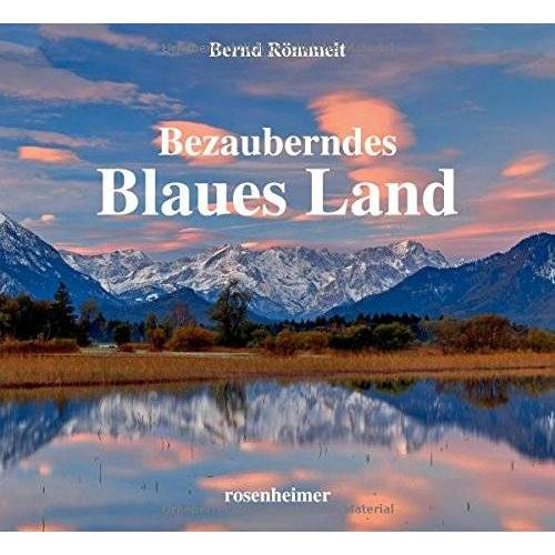 Bernd Römmelt - Bezauberndes Blaues Land - Preis vom 20.01.2021 06:06:08 h