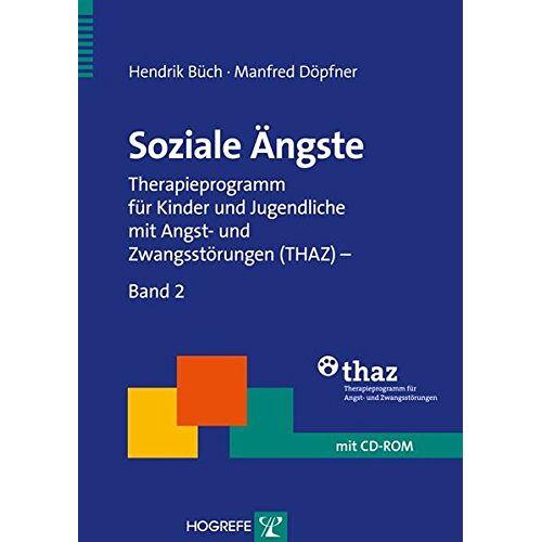 Hendrik Büch - Soziale Ängste: Therapieprogramm für Kinder und Jugendliche mit Angst- und Zwangsstörungen (THAZ) - Band 2 (Therapeutische Praxis) - Preis vom 24.02.2021 06:00:20 h