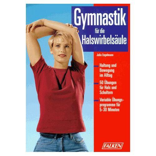 Julia Engelmann - Gymnastik für die Halswirbelsäule - Preis vom 15.05.2021 04:43:31 h