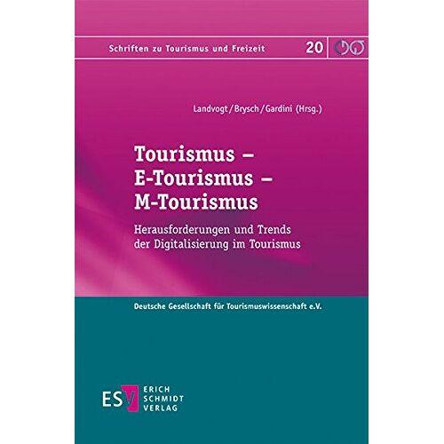 Landvogt, Prof. Dr. Markus - Tourismus - E-Tourismus - M-Tourismus: Herausforderungen und Trends der Digitalisierung im Tourismus (Schriften zu Tourismus und Freizeit, Band 20) - Preis vom 21.10.2020 04:49:09 h
