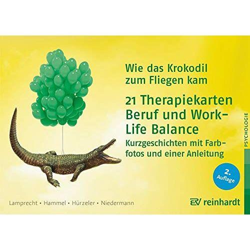 Katharina Lamprecht - Wie das Krokodil zum Fliegen kam: 21 Therapiekarten: Beruf und Work-Life-Balance - Preis vom 24.10.2020 04:52:40 h