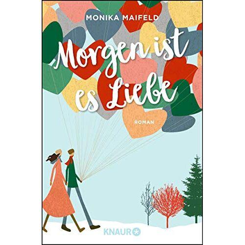 Monika Maifeld - Morgen ist es Liebe: Roman - Preis vom 21.10.2020 04:49:09 h