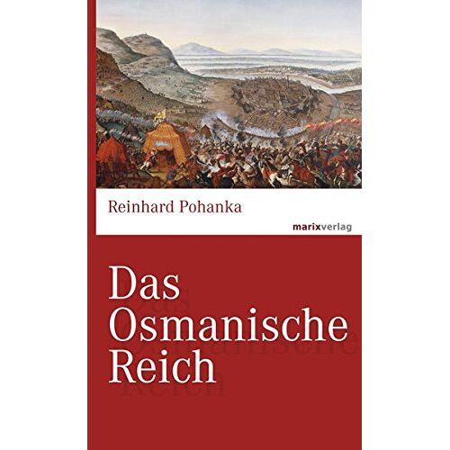 Reinhard Pohanka - Das Osmanische Reich (marixwissen) - Preis vom 18.04.2021 04:52:10 h