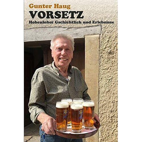 Gunter Haug - Vorsetz: Hohenloher Gschichtlich und Erlebnisse - Preis vom 26.01.2020 05:58:29 h
