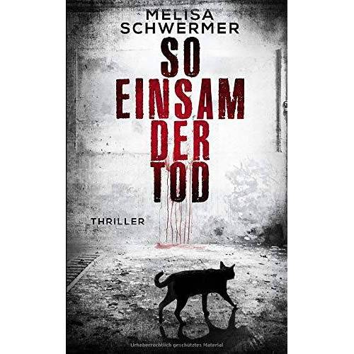 Melisa Schwermer - So einsam der Tod: Thriller - Preis vom 09.05.2021 04:52:39 h
