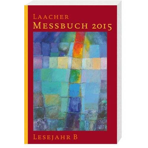 Benediktinerabtei Benediktinerabtei Maria Laach - Laacher Messbuch 2015 kartoniert: Lesejahr B - Preis vom 14.04.2021 04:53:30 h