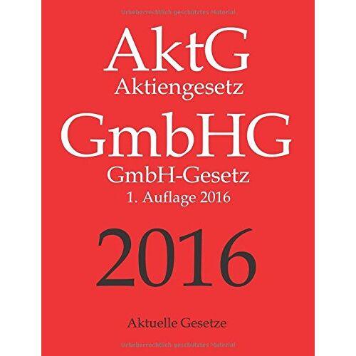 Aktuelle Gesetze - AktG   GmbHG 2016, Aktiengesetz   GmbHG-Gesetz, Aktuelle Gesetze, 1. Aufl. 2016 - Preis vom 05.05.2021 04:54:13 h
