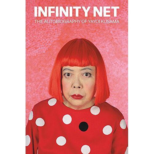 Yayoi Kusama - Infinity Net: The Autobiography of Yayoi Kusama - Preis vom 22.01.2020 06:01:29 h