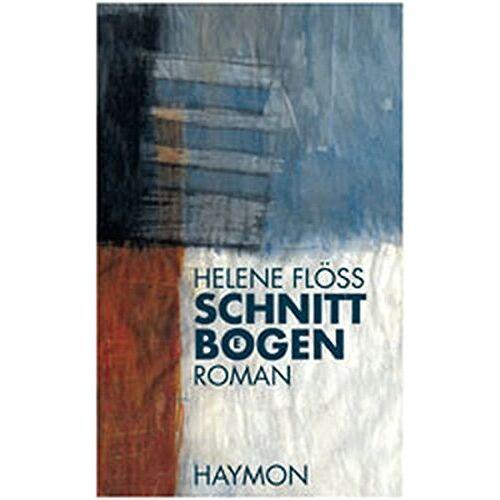 Helene Flöss - Schnittbögen. Roman - Preis vom 21.01.2021 06:07:38 h