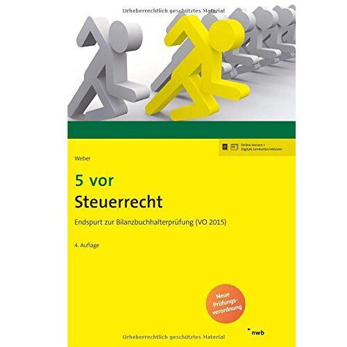Weber 5 vor Steuerrecht: Endspurt zur Bilanzbuchhalterprüfung (VO 2015). (NWB Bilanzbuchhalter) - Preis vom 10.05.2021 04:48:42 h