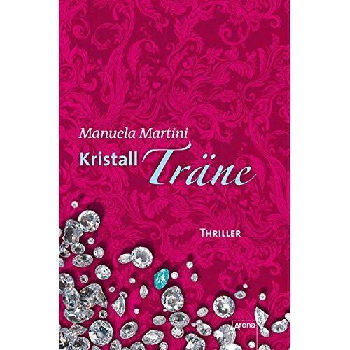 Manuela Martini - Kristallträne: Die Arena Thriller - Preis vom 30.10.2020 05:57:41 h