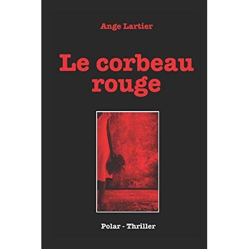 Ange Lartier - Le corbeau rouge - Preis vom 13.05.2021 04:51:36 h