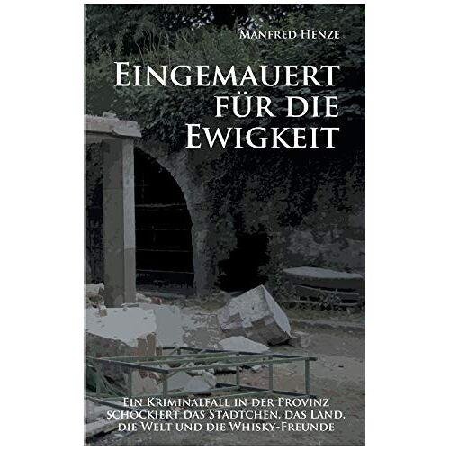 Manfred Henze - Eingemauert für die Ewigkeit: Ein Schloss-Krimi mit torfigem Nachgeschmack - Preis vom 01.03.2021 06:00:22 h