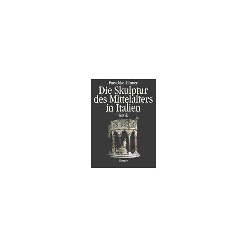 Joachim Poeschke - Die Skulptur des Mittelalters in Italien, 2 Bde.: Bd.2 Gotik - Preis vom 07.04.2021 04:49:18 h