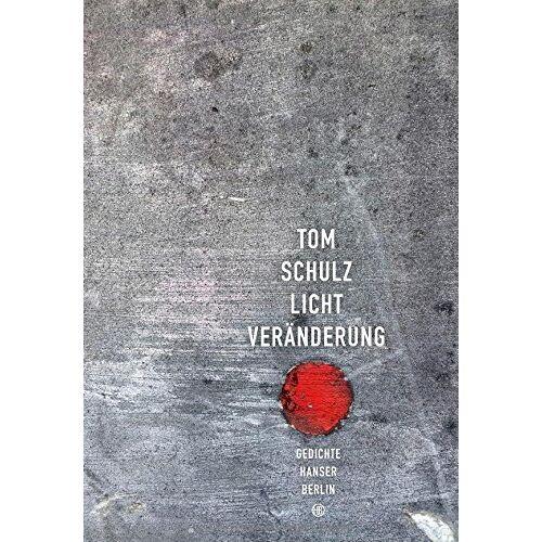 Tom Schulz - Lichtveränderung - Preis vom 16.04.2021 04:54:32 h