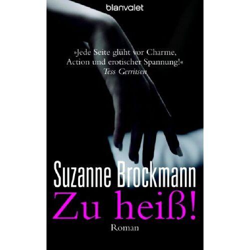 Suzanne Brockmann - Zu heiß!: Roman - Preis vom 18.04.2021 04:52:10 h