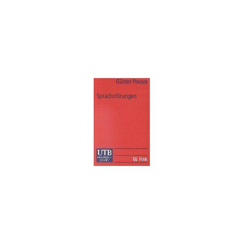 Günter Peuser - Sprachstörungen: Einführung in die Patholinguistik (Uni-Taschenbücher S) - Preis vom 07.05.2021 04:52:30 h