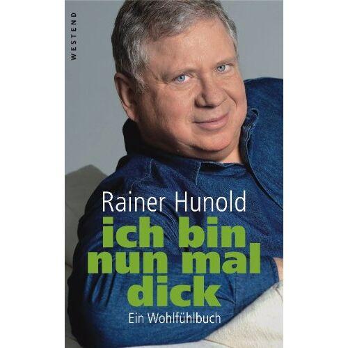 Rainer Hunold - ich bin nun mal dick: Ein Wohlfühlbuch - Preis vom 14.04.2021 04:53:30 h