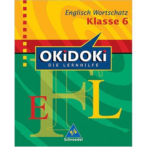 Sabina Piatzer - OKiDOKi - Neubearbeitung: OKiDOKi, Die Lernhilfe, Englisch Wortschatz Klasse 6 - Preis vom 13.05.2021 04:51:36 h