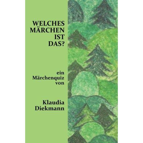 Klaudia Diekmann - Welches Maerchen ist das?: ein Maerchenquiz - Preis vom 19.02.2020 05:56:11 h