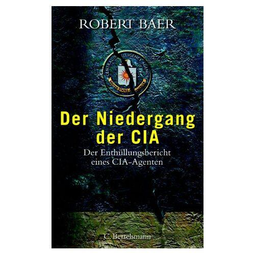 Robert Baer - Der Niedergang der CIA - Preis vom 18.04.2021 04:52:10 h