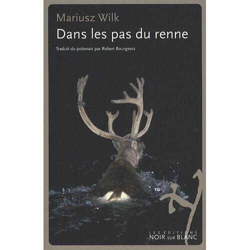 Mariusz Wilk - Dans les pas du renne - Preis vom 03.05.2021 04:57:00 h