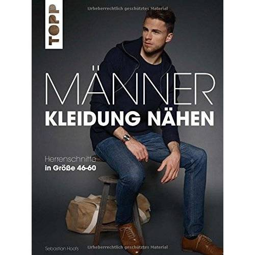 Sebastian Hoofs - Männerkleidung nähen: Herrenschnitte in Größe 46-60. Mit zwei großen Schnittmusterbogen - Preis vom 05.09.2020 04:49:05 h