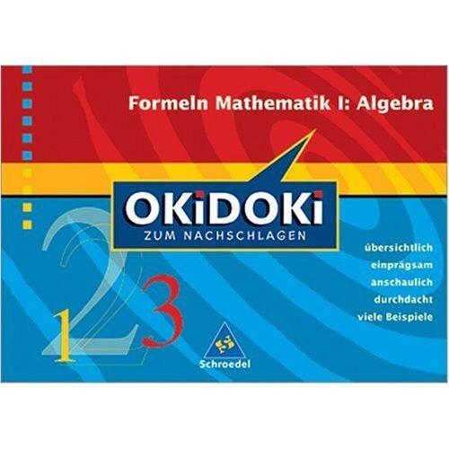 Bernd Wurl - Okidoki - Zum Nachschlagen Mathematik: OKiDOKi zum Nachschlagen. Formeln Mathematik 1 Algebra - Preis vom 09.05.2021 04:52:39 h