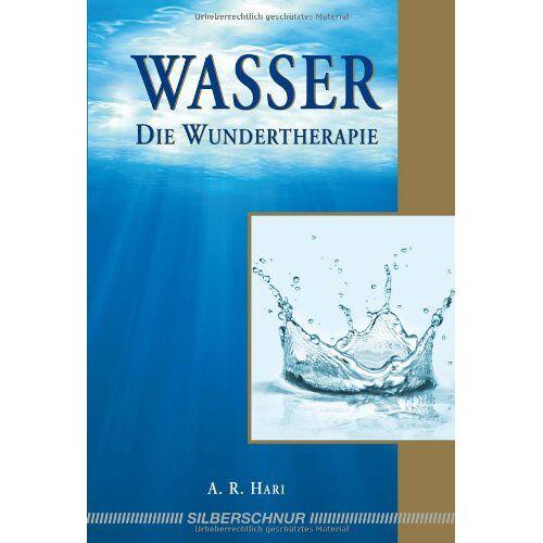 Hari, A. R. - Wasser - Die Wundertherapie - Preis vom 23.10.2020 04:53:05 h