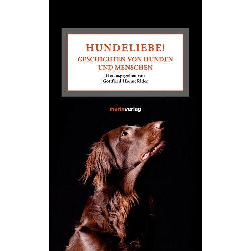 Honnefelder, Gottfried Honnefelder - Hundeliebe!: Geschichten von Hunden und Menschen - Preis vom 06.09.2020 04:54:28 h
