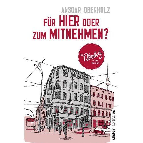 Ansgar Oberholz - Für hier oder zum Mitnehmen?: St. Oberholz - der Roman - Preis vom 20.10.2020 04:55:35 h