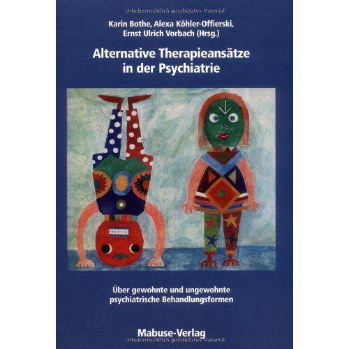 Karin Bothe - Alternative Therapieansätze in der Psychiatrie - Preis vom 22.10.2020 04:52:23 h