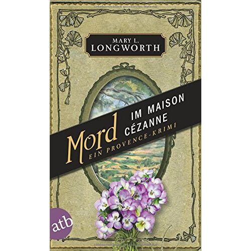 Longworth, Mary L. - Mord im Maison Cézanne: Ein Provence-Krimi - Preis vom 09.04.2021 04:50:04 h