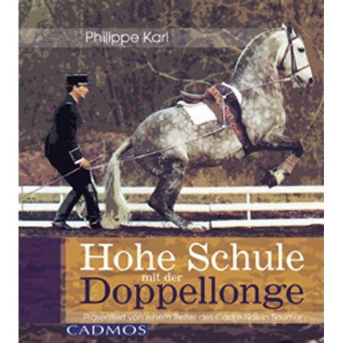 Philippe Karl - Hohe Schule mit der Doppellonge: Präsentiert von einem Reiter des Cadre Noir in Saumur - Preis vom 22.10.2020 04:52:23 h