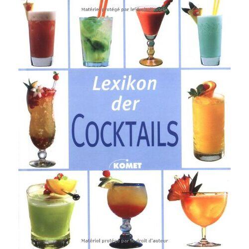 - Lexikon der Cocktails. Mehr als 220 Cocktailklassiker und moderne Cocktails - Preis vom 05.03.2021 05:56:49 h