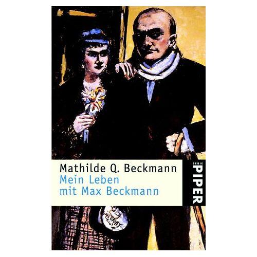 Beckmann, Mathilde Q. - Mein Leben mit Max Beckmann - Preis vom 21.10.2020 04:49:09 h
