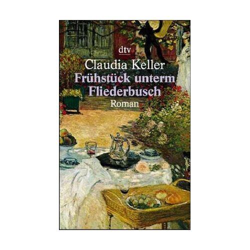 Claudia Keller - Frühstück unterm Fliederbusch.: Fruhstuck Unterm Fliederbusch - Preis vom 08.05.2021 04:52:27 h