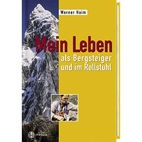 Werner Haim - Mein Leben als Bergsteiger und im Rollstuhl - Preis vom 16.05.2021 04:43:40 h