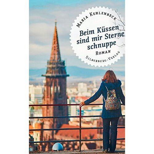 Maria Kehlenbeck - Beim Küssen sind mir Sterne schnuppe: Roman - Preis vom 05.09.2020 04:49:05 h