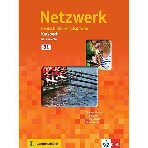 Stefanie Dengler - Netzwerk B1: Deutsch als Fremdsprache. Kursbuch mit 2 Audio-CDs - Preis vom 21.10.2019 05:04:40 h