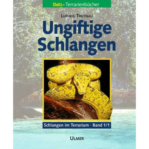 Ludwig Trutnau - Schlangen im Terrarium. Haltung, Pflege und Zucht: Schlangen im Terrarium 1. Ungiftige Schlangen Band 1/1: 2 Bde. - Preis vom 28.02.2021 06:03:40 h