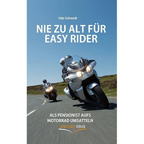 Udo Schmidt - Nie zu alt für Easy Rider: Als Pensionist aufs Motorrad umsatteln - Preis vom 05.09.2020 04:49:05 h
