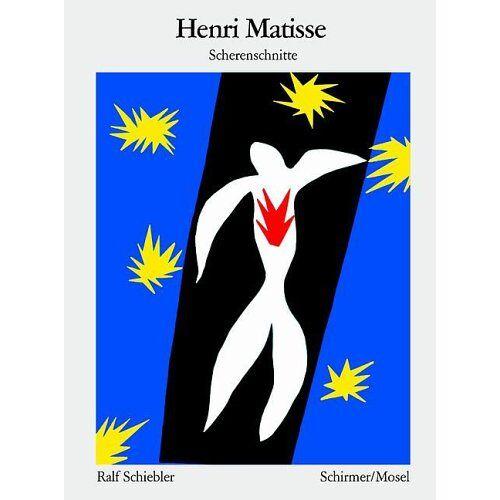 Ralf Schiebler - Henri Matisse. Scherenschnitte - Preis vom 21.10.2020 04:49:09 h