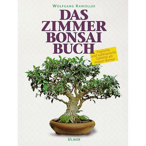 - Das Zimmerbonsai-Buch. Tropische und subtropische Gehölze als Indoor-Bonsai - Preis vom 03.05.2021 04:57:00 h