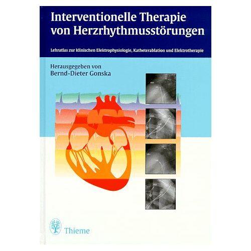 Bernd-Dieter Gonska - Interventionelle Therapie von Herzrhythmusstörungen - Preis vom 05.05.2021 04:54:13 h