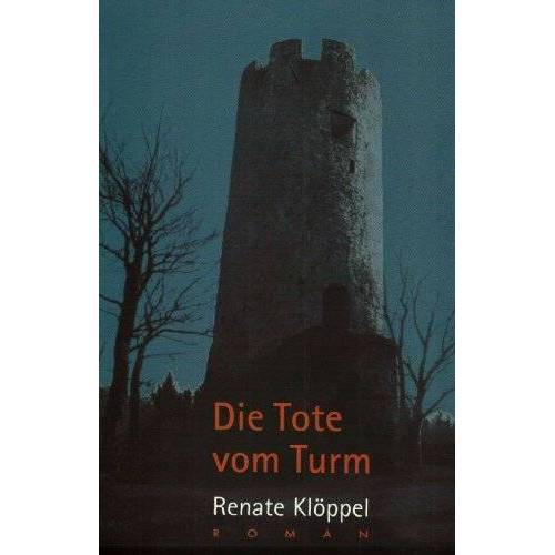 Renate Klöppel - Die Tote vom Turm - Preis vom 16.05.2021 04:43:40 h
