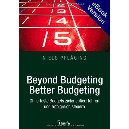 Niels Pfläging - Beyond Budgeting. Better Budgeting - Preis vom 07.05.2021 04:52:30 h